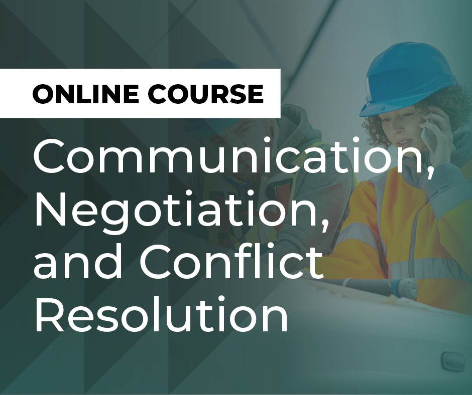 Communication, Negotiation and Conflict Resolution