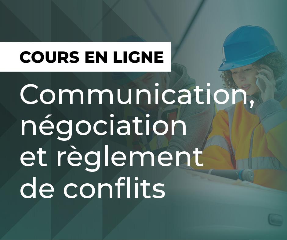 Communication, négociation et règlement de conflits