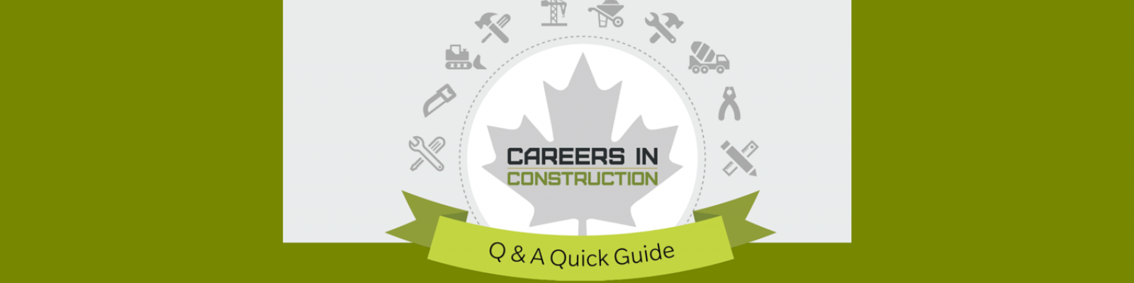 Banner for the Careers in Construction Q&A Quick Guide for Parents